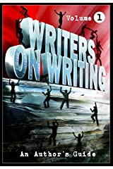 Writers On Writing Vol.1: An Author's Guide Kindle Edition