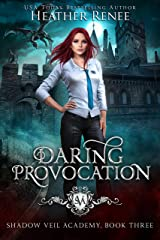 Daring Provocation (Shadow Veil Academy Book 3) Kindle Edition