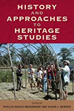 History and Approaches to Heritage Studies (Cultural Heritage Studies)