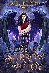 Sorrow and Joy: Gallows Hill Academy: Year One Kindle Edition