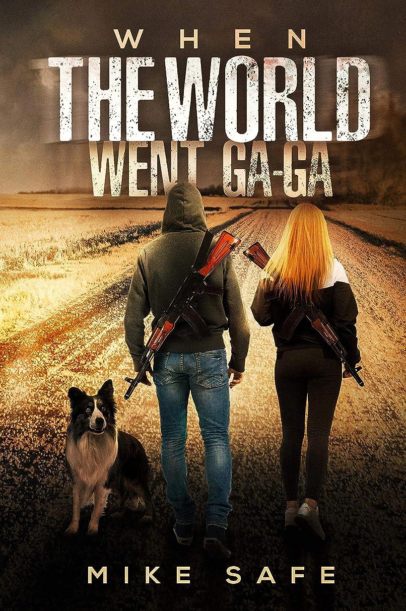 ドレスベルト委任When the World Went Ga-Ga (English Edition)