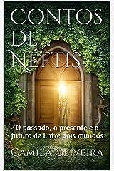 Contos de Néftis: O passado, o presente e o futuro de Entre dois mundos eBook Kindle