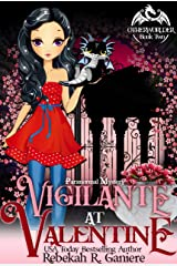 Vigilante at Valentine: A Paranormal Mystery Romance (Otherworlder Paranormal Mystery Series Book 2) Kindle Edition