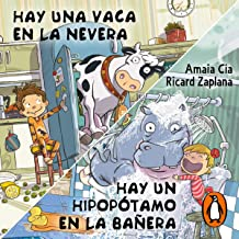Hay una vaca en la nevera y Hay un hipopótamo en la bañera [There's a Cow in the Fridge and There's a Hippo in the Bathtub]