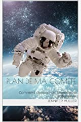 Plan de ma Comète: Comment dessiner un monde et le matérialiser. Format Kindle