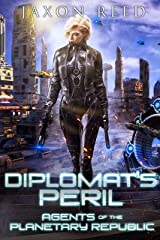Diplomat's Peril (Agents of the Planetary Republic Book 8) Kindle Edition