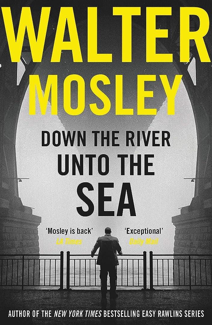 宮殿リサイクルする失礼なDown the River Unto the Sea (English Edition)