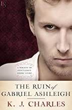 The Ruin of Gabriel Ashleigh: A Society of Gentlemen Short Story