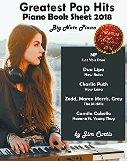 Greatest Pop Hits Piano Book Sheet 2018: Big Note Piano: Pia