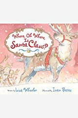 Where, Oh Where, Is Santa Claus? Kindle Edition