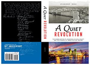 A Quiet Revolution: The Consolidation of Jacksonville-Duval County and the Dynamics of Urban Political Reform - New Edition