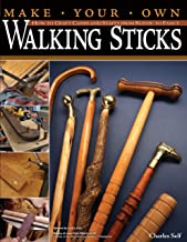 Make Your Own Walking Sticks: How to Craft Canes and Staffs from Rustic to Fancy (Fox..