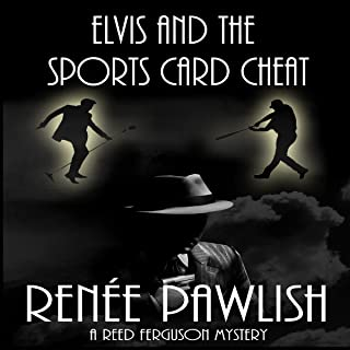 Elvis and the Sports Card Cheat: The Reed Ferguson Mystery Series, Book 3.5