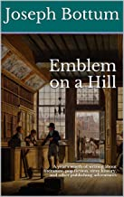 Emblem on a Hill: A year's worth of writing about literature, pop fiction, stray history, and other publishing adventures