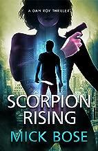 Scorpion Rising: A Dan Roy Thriller (Dan Roy Series Book 5)
