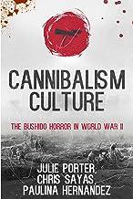 Cannibalism Culture: The Bushido Horror of World War II