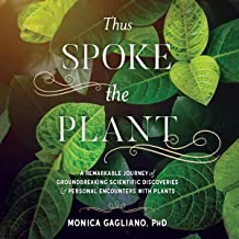 Thus Spoke the Plant: A Remarkable Journey of Groundbreaking Scientific Discoveries and Personal Encounters with Plants