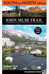 John Muir Trail: South to North edition: The Essential Guide to Hiking America's Most Famous Trail Kindle Edition