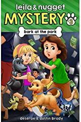Bark at the Park (Leila and Nugget Mystery Book 3) Kindle Edition