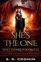 She's the One Who Thinks Too Much (The War Stories of the Seven Troublesome Sisters Book 1) Kindle Edition