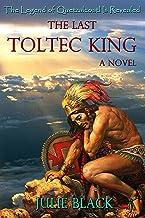 The Last Toltec King (English Edition)