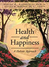 Health and Happiness: A Holistic Approach