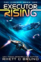 Executor Rising: A Space Opera Series (The Circuit Saga Book 1)