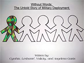 Without Words: The Untold Story of Military Deployment