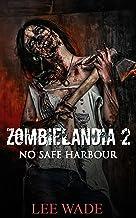 Zombielandia Two: No Safe Harbour