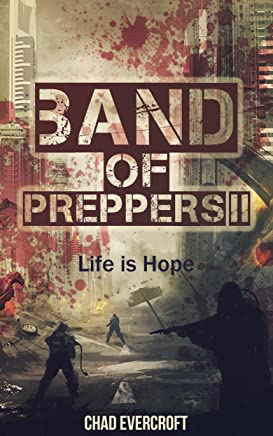 Band of Preppers (Book 2): Life is Hope
