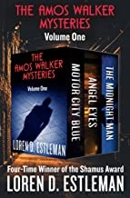 The Amos Walker Mysteries Volume One: Motor City Blue, Angel Eyes, and The Midnight Man