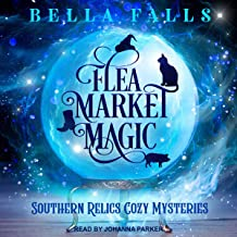 Flea Market Magic: Southern Relics Cozy Mysteries Series 1