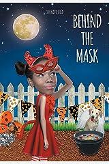 Behind the Mask (White Lightning) Kindle Edition