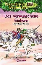 Das magische Baumhaus 34 - Das verwunschene Einhorn: Kinderbuch über Fabelwesen für Mädchen und Jungen ab 8 Jahre (German ...