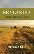 Skylandia: Farm Poetry From Maine (English Edition)