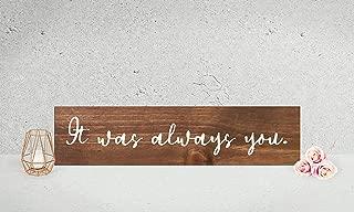 Dortwhu It was Always You Bedroom Sign, Wooden Bedroom Sign, Rustic Bedroom Sign, Rustic Wall Art