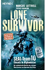 Lone Survivor: SEAL-Team 10 ‒ Einsatz in Afghanistan. Der authentische Bericht des einzigen Überlebenden von Operation Red Wings (German Edition) Kindle Edition