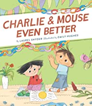 Charlie & Mouse Even Better: Book 3 in the Charlie & Mouse Series (Beginning Chapter Books, Beginning Chapter Book Series, Funny Books for Kids, Kids Book Series)