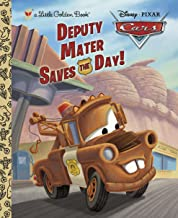 Deputy Mater Saves the Day! (Disney/Pixar Cars) (Little Golden Book)