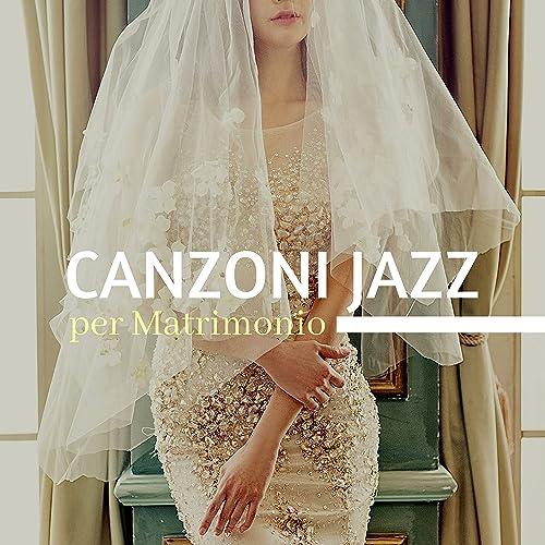 Matrimonio In Jazz : Canzoni jazz per matrimonio musiche emozionanti strumentali per