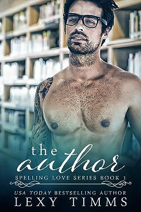 The Author: Book Boyfriend Steamy Romance (Spelling Love Series 1)