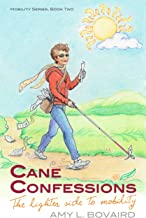 Cane Confessions: The Lighter Side to Mobility (The Mobility Series Book 2)