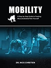 Mobility: A Step-by-Step Guide to Treating Musculoskeletal Pain Yourself