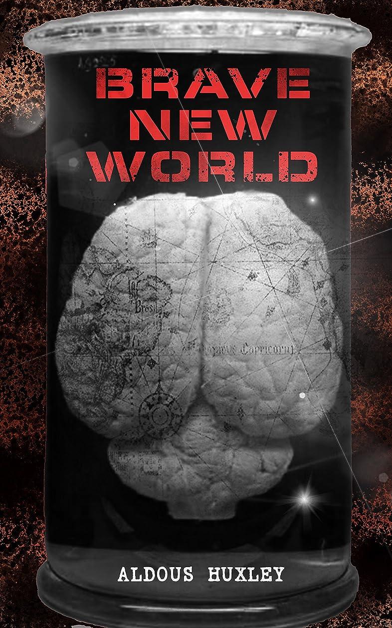 雄弁家透明にリア王BRAVE NEW WORLD: Dystopia Which Showed the Dark Future of Mindless Consumerism, Uncontrolled Reproductive Technologies & Psychological Manipulation (With ... Behind the Book) (English Edition)