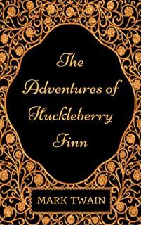 The Adventures of Huckleberry Finn: By Mark Twain : Illustrated