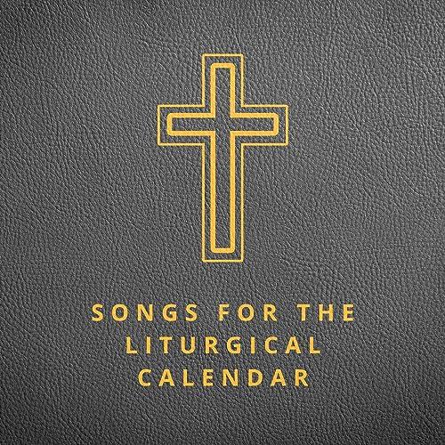 Lifeway Worship - Songs for the Liturgical Calendar (2019)