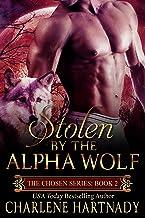 Stolen by the Alpha Wolf (The Chosen Series Book 2)