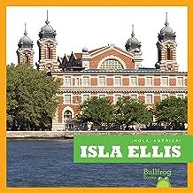 Isla Ellis (Ellis Island) (Bullfrog Books: Spanish Edition) (¡Hello, América! Hello, America!) (Hola, America! /Hello, America!)