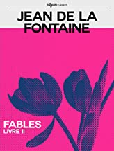 Fables (Pilgrim Classics): Livre II (French Edition)