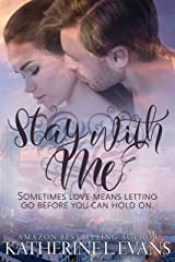 Stay With Me: a Love Story of What If? Kindle Edition